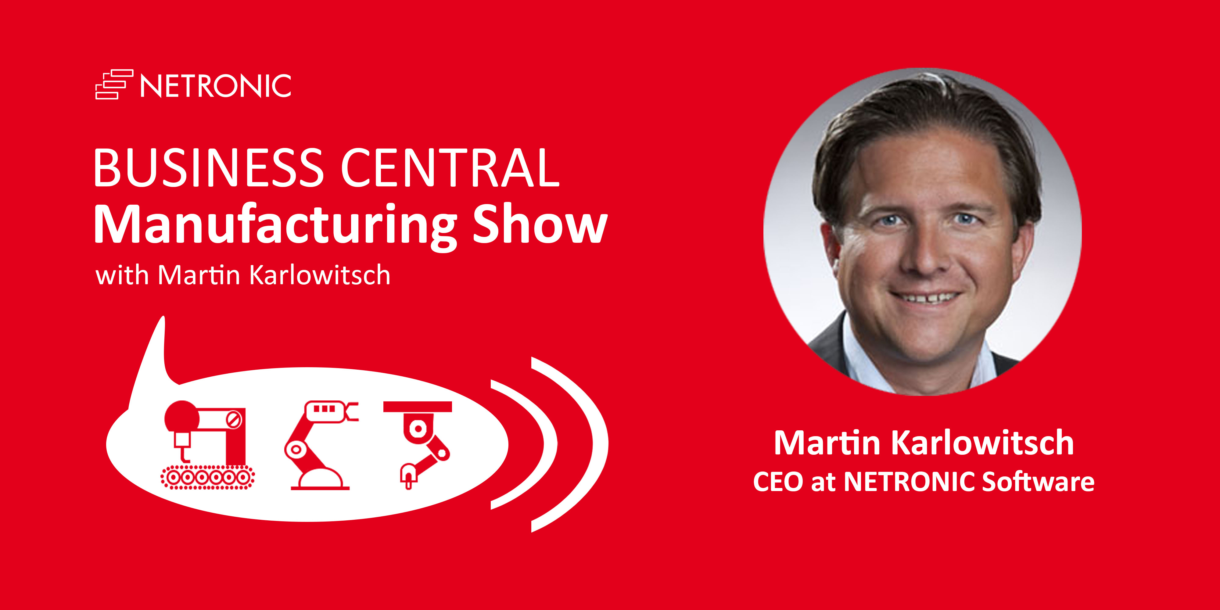 Business Central Manufacturing Show - Episode 00 - Martin Karlowitsch