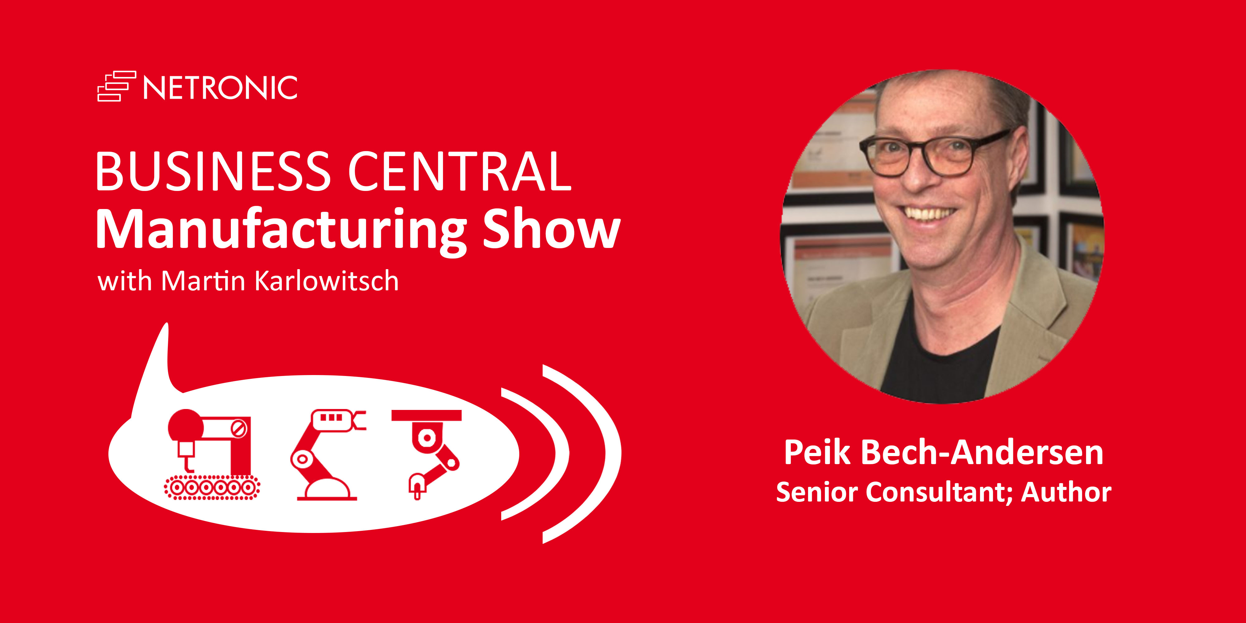 Business Central Manufacturing Show - Episode 02 - Peik Bech-Andersen