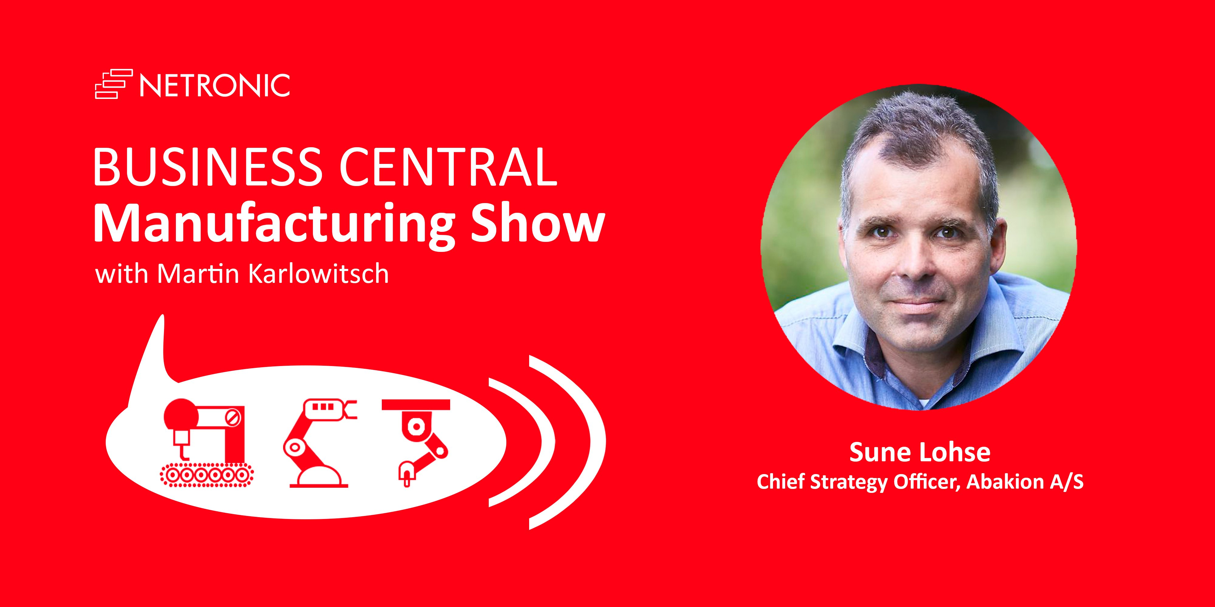 Business Central Manufacturing Show - Episode 4 - Sune Lohse