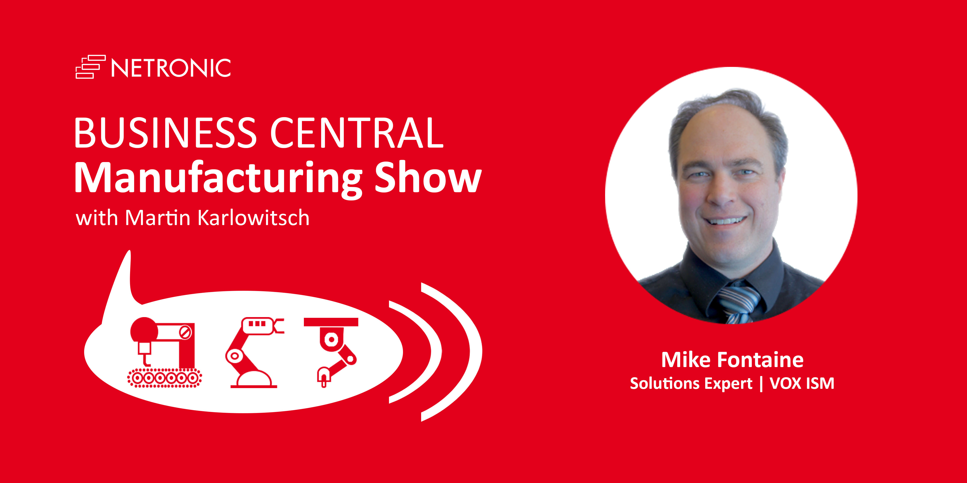 Business Central Manufacturing Show - Mike Fontaine