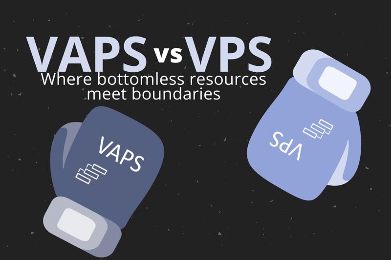 VAPS vs VPS