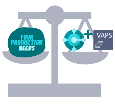 Your production needs are fixed with BC and VAPS